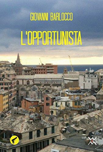 Lopportunista (Amando noir) (Italian Edition)