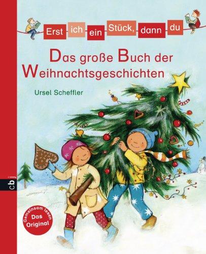 Erst ich ein Stück, dann du - Das große Buch der Weihnachtsgeschichten: Für das gemeinsame Lesenlernen ab der 1. Klasse (Erst ich ein Stück... Bilderbuch-Format 2)