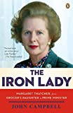 The Iron Lady: Margaret Thatcher, from Grocer s Daughter to Prime Minister