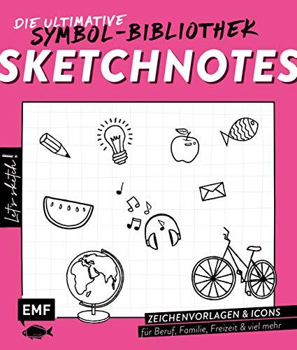 Let\'s sketch! Sketchnotes – Die ultimative Symbol-Bibliothek: Zeichenvorlagen und Icons für alle Lebensbereiche: Beruf, Familie, Freizeit, Schule, Studium und viel mehr