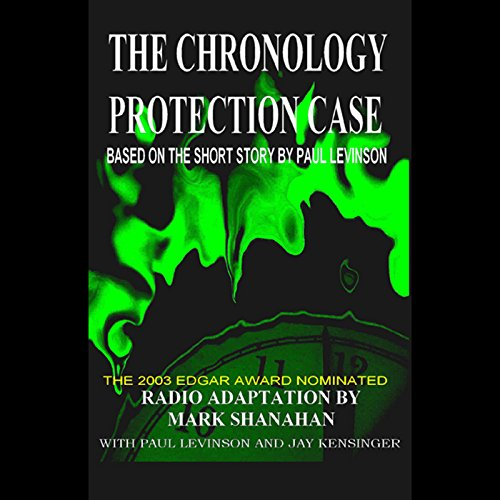 The Chronology Protection Case (Dramatized) audiobook cover art