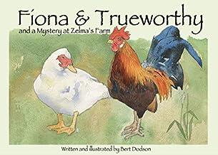 Fiona and Trueworthy and a Mystery at Zelma's Farm