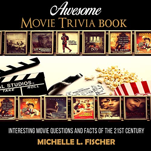 Awesome Movie Trivia Book: Interesting Movie Questions and Facts of the 21st Century audiobook cover art