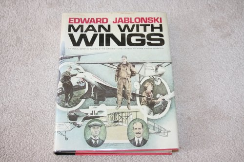 Man with wings: A pictorial history of aviation