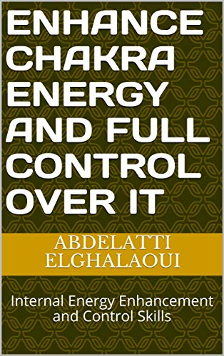 Enhance chakra Energy And full Control over it: Internal Energy Enhancement and Control Skills