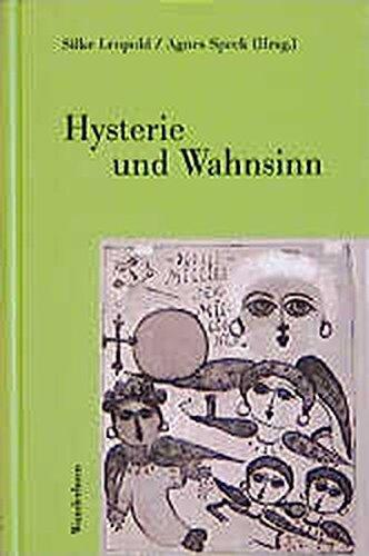 Hysterie und Wahnsinn (Heidelberger Frauenstudien)