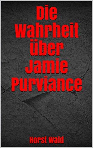 Die Wahrheit über Jamie Purviance (German Edition)