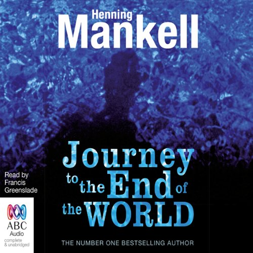Journey to the End of the World                   By:                                                                                                                                 Henning Mankell                               Narrated by:                                                                                                                                 Francis Greenslade                      Length: 5 hrs and 33 mins     Not rated yet     Overall 0.0