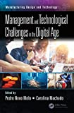 Management and Technological Challenges in the Digital Age (Manufacturing Design and Technology) (English Edition)
