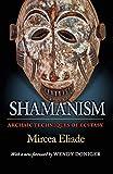 Shamanism – Archaic Techniques of Ecstasy