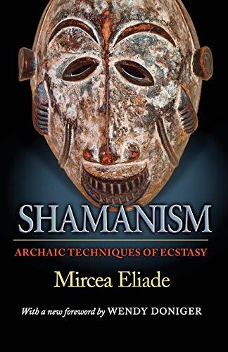 Shamanism: Archaic Techniques of Ecstasy...