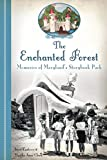 The Enchanted Forest: Memories of Maryland's Storybook Park