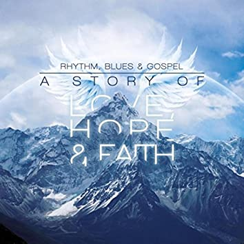 Rhythm, Blues, & Gospel: A Story of Love, Hope, & Faith