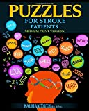 Puzzles for Stroke Patients: Rebuild Language, Math, Logic & Fine Motor Skills for a More Fulfilling Life