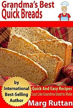 Grandma's Best Quick Breads: Grandma's Best Recipes Kindle eBook