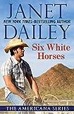 Six White Horses (The Americana Series Book 36)