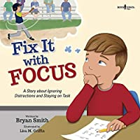 Fix It With Focus (Executive Function)