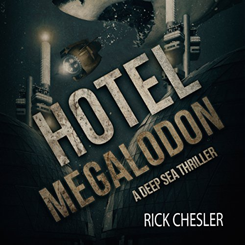 Hotel Megalodon     A Deep Sea Thriller              By:                                                                                                                                 Rick Chesler                               Narrated by:                                                                                                                                 Andrew Tell                      Length: 8 hrs and 12 mins     76 ratings     Overall 3.9