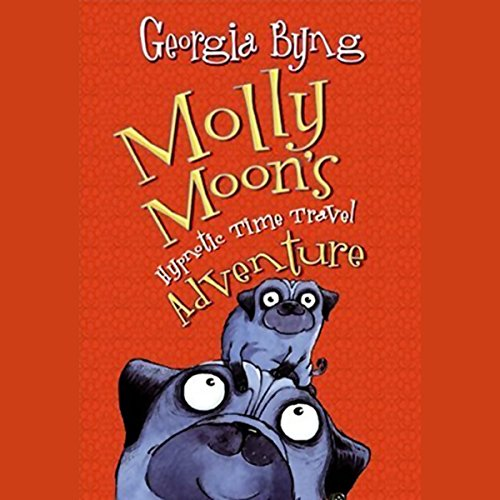 Molly Moon's Hypnotic Time Travel Adventure                   By:                                                                                                                                 Georgia Byng                               Narrated by:                                                                                                                                 Clare Higgins                      Length: 8 hrs and 54 mins     44 ratings     Overall 4.5