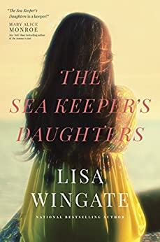 The Sea Keeper's Daughters (A Carolina Heirlooms Novel) by [Lisa Wingate]