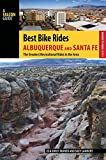 Best Bike Rides Albuquerque and Santa Fe: The Greatest Recreational Rides in the Area (Best Bike Rides Series)