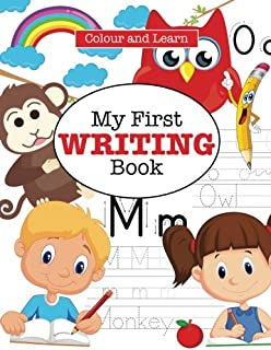 My First Writing Book: Colour and Learn Ages 3-5 (Colour and Learn Preschool Series)