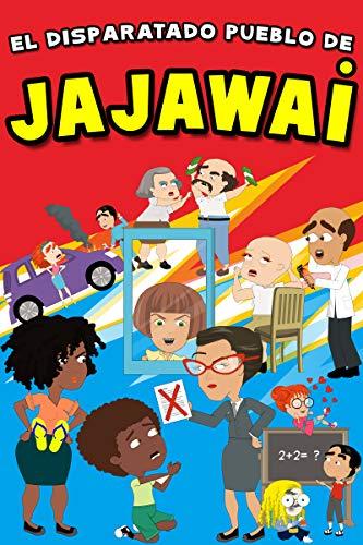 El Disparatado Pueblo de JAJAWAi - 192 Chistes Para Toda la Familia