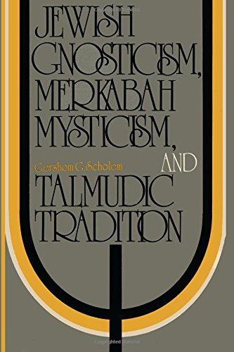 Compare Textbook Prices for Jewish Gnosticism, Merkabah Mysticism, and Talmudic Tradition  ISBN 9780873341783 by Scholem, Gershom G.
