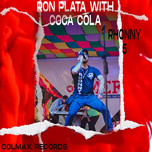 Ron Plata With Coca Cola [Explicit]