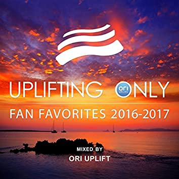 Uplifting Only: Fan Favorites 2016-2017 (Mixed by Ori Uplift)