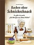 Backen ohne Schnickschnack: Es gibt sie noch, 'die Rezepte aus Omas Küche'