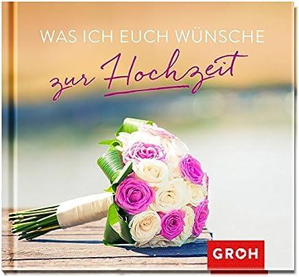 Was ich euch wünsche zur Hochzeit by Joachim Groh