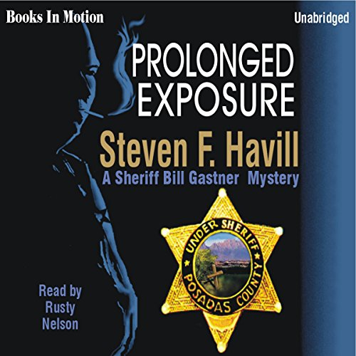 Prolonged Exposure: An Undersheriff Bill Gastner Mystery #6