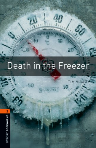 Death in the Freezer Level 2 Oxford Bookworms Library: Level 2: 700-Word Vocabulary (English Edition)
