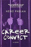 Career Convict: The sequel to Child Convict