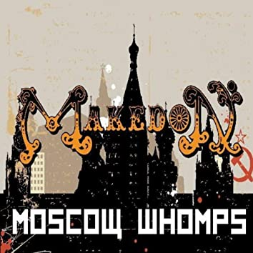 Moscow  Whomps