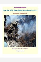 Illustrated Analysis of How the WTC Was <i>Really</i> Demolished on 9/11 Paperback