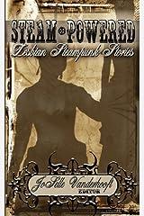 Steam-Powered: Lesbian Steampunk Stories Paperback