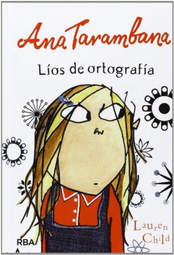 Ana Tarambana: Líos de ortografía (FICCIÓN KIDS)