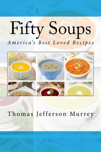 Fifty Soups: America's Best Loved Recipes
