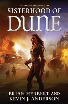 Sisterhood of Dune: Book One of the Schools of Dune Trilogy (Great Schools of Dune 1) by [Brian Herbert, Kevin J. Anderson]