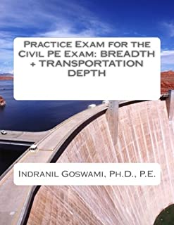 Practice Exam for the Civil PE Exam: Breadth + Transportation Depth