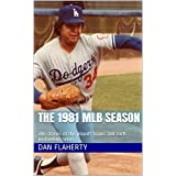 The 1981 MLB Season: The stories of the playoff teams and each postseason series (Past MLB Seasons Book 7) (English Edition)