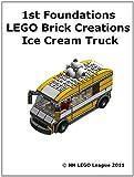 1st Foundations LEGO Brick Creations - Ice Cream Truck (English Edition)