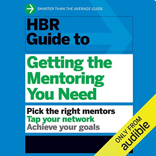HBR Guide to Getting the Mentoring You Need audiobook cover art