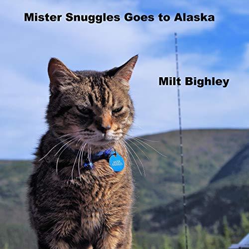 Mister Snuggles Goes to Alaska audiobook cover art