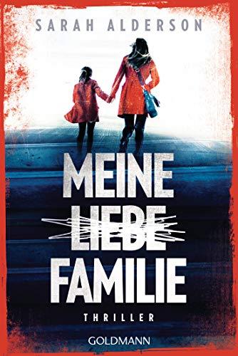 Meine liebe Familie: Thriller
