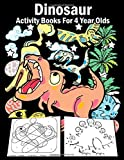 Dinosaur Activity Books For 4 Year Olds: 108 Pages Big Fun Childrens Activity, Dino Colouring Book, Colour By Numbers For Children, Join The Dots ... Maze Book, Copy The Picture, Gift For Boys!