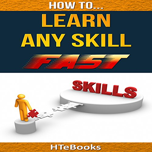 How to Learn Any Skill Fast: Quick Start Guide audiobook cover art