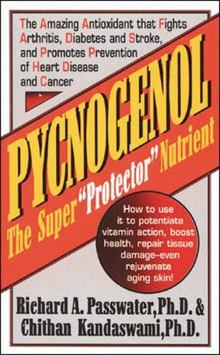 "Pycnogenol: The Super ""Protector"" Nutrient"